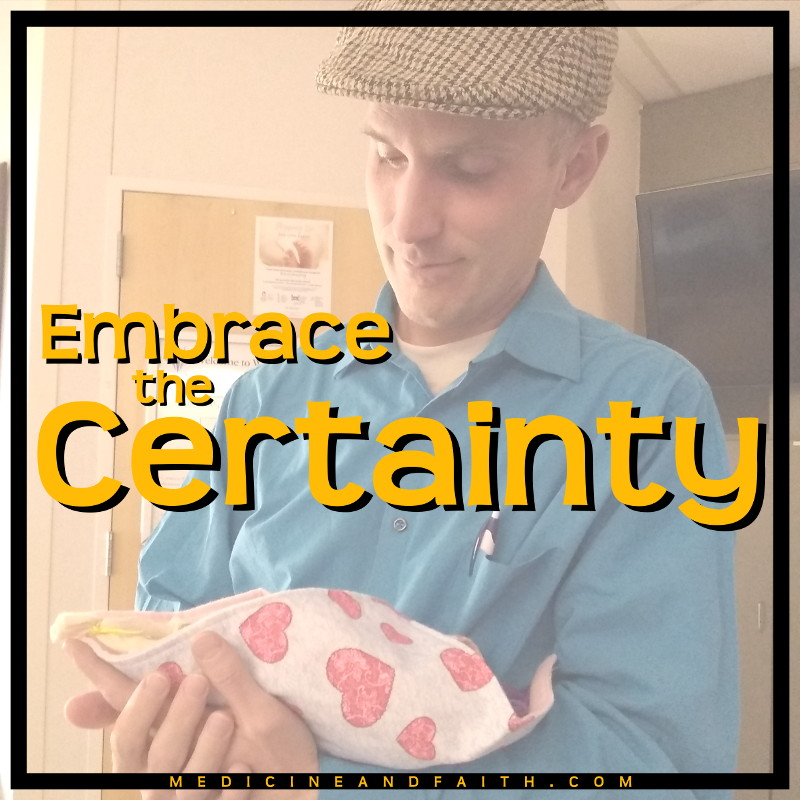 Embrace the Certainty