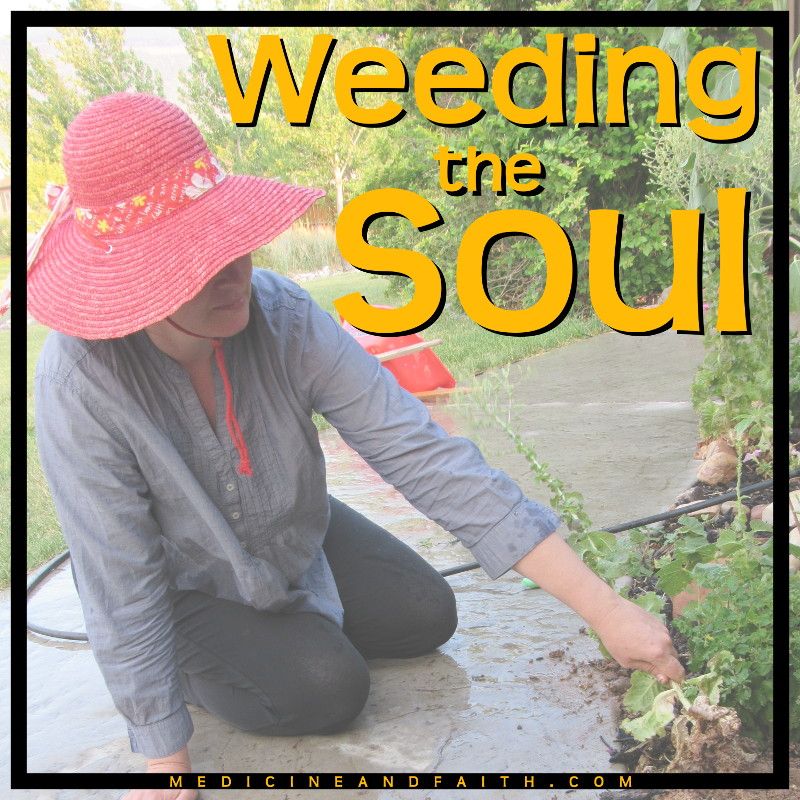 weeding the soul